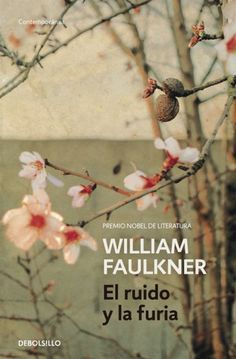 """Elena de Pablos Trigo reseña """"El ruido y la furia"""", obra cumbre de William Faulkner. http://www.mardetinta.com/libro/el-ruido-y-la-furia/ DEBOLSILLO"""