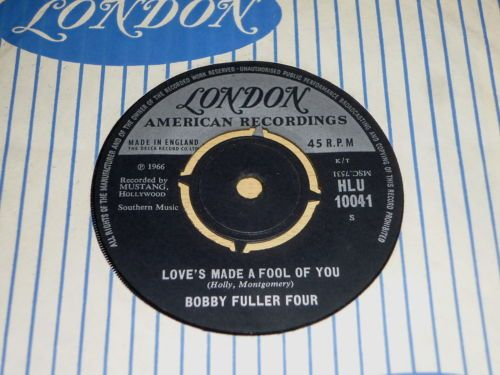 Bobby Fuller Four Loves Made A Fool Of You Dont Ever Let Me Know