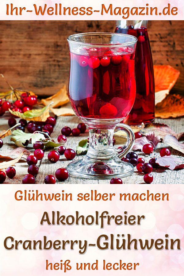 Alkoholfreien Cranberry Gluhwein Selber Machen Rezept Fur Ein