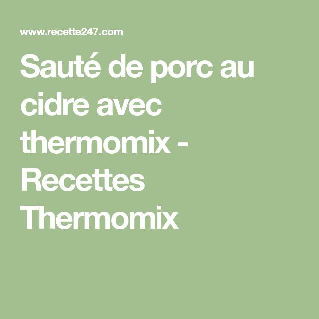 Sauté de porc au cidre avec thermomix - Recettes Thermomix