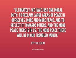 """I've never met anyone who said they didn't want to have peace.Duh. But, after reading the Holocaust biography of Etty Hillesum Irealized that """"peace"""" was not just nice to have, but also a moral d..."""