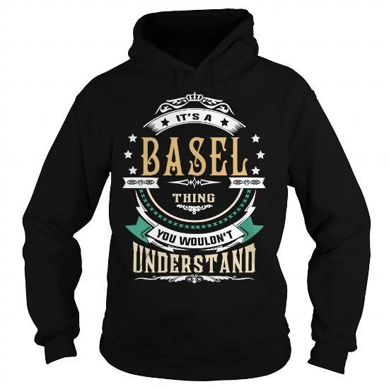 BASEL  Its a BASEL Thing You Wouldnt Understand  T Shirt Hoodie Hoodies YearName Birthday #name #tshirts #BASEL #gift #ideas #Popular #Everything #Videos #Shop #Animals #pets #Architecture #Art #Cars #motorcycles #Celebrities #DIY #crafts #Design #Education #Entertainment #Food #drink #Gardening #Geek #Hair #beauty #Health #fitness #History #Holidays #events #Home decor #Humor #Illustrations #posters #Kids #parenting #Men #Outdoors #Photography #Products #Quotes #Science #nature #Sports…