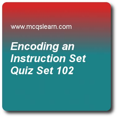 Encoding an Instruction Set Quizzes:    computer architecture Quiz 102 Questions and Answers - Practice computer architecture and organization quizzes based questions and answers to study encoding an instruction set quiz with answers. Practice MCQs to test learning on encoding an instruction set, implementation issues of pipelining, memory technology and optimizations, instruction set architectures, understanding virtual memory quizzes. Online encoding an instruction set worksheets has…