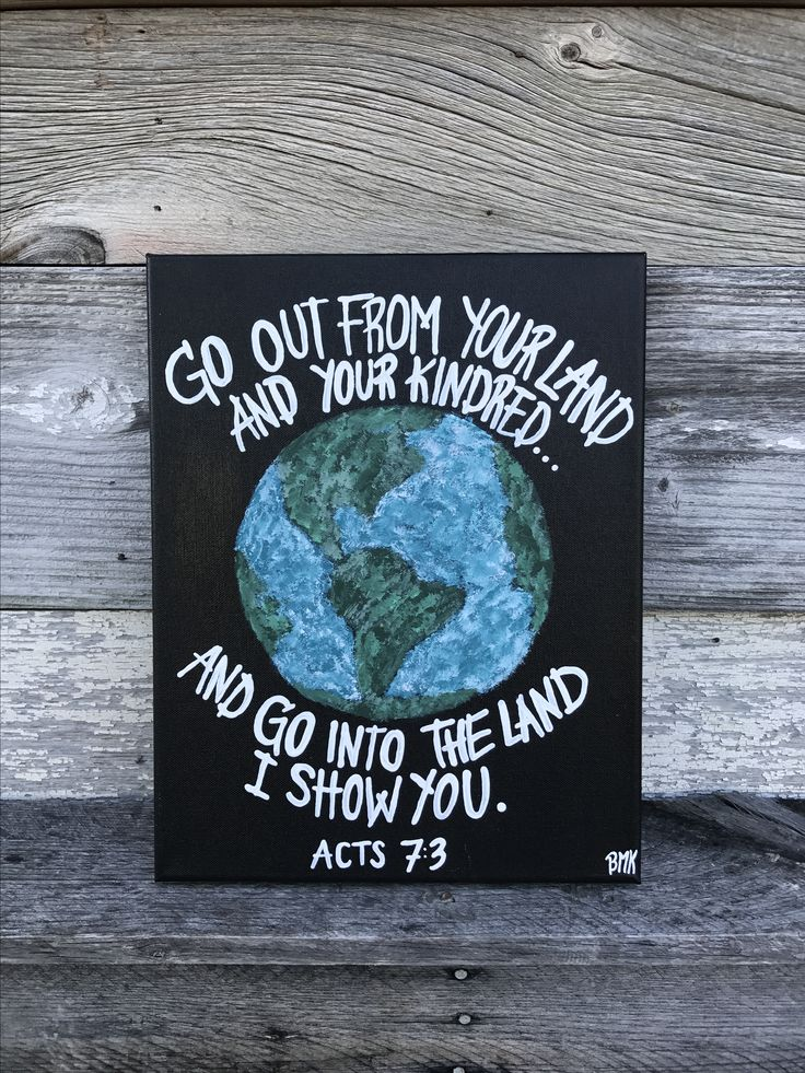 Go out from your land and your kindred and go into the land I show you -Acts 7:3 || bible verse canvas painting art with world map mission || Canvases for Christ