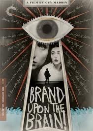Brand Upon the Brain. Dir. Guy Madden.
