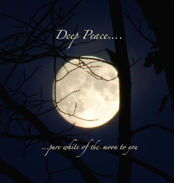Deep Peace gaelic blessing moon photo quote white by moondreamin