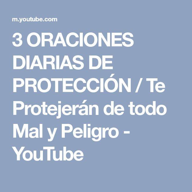 3 ORACIONES DIARIAS DE PROTECCIÓN / Te Protejerán de todo Mal y Peligro - YouTube