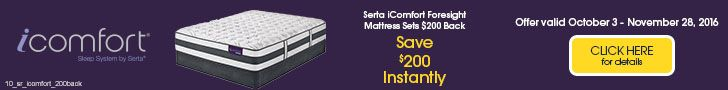 Buy a Serta Mattress iComfort Foresight mattress and save $200 instantly. Offer good through 11/28/16. Learn more about this and many more special offers at Bob Miller's in South Bend. http://www.bobmillers.com/promotions/promos
