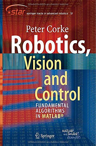Robotics, Vision and Control: Fundamental Algorithms in MATLAB (Springer Tracts in Advanced Robotics) by Peter Corke http://www.amazon.com/dp/3642201431/ref=cm_sw_r_pi_dp_hLegvb0Z858Y0