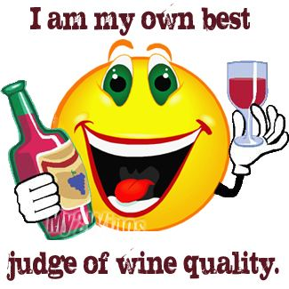 I am my own best judge of wine quality wine quote