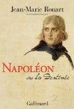 Napoléon ou la destinée par Jean-Marie Rouart