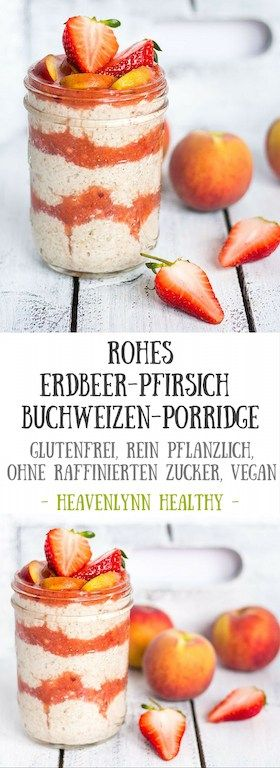 Rohes Erdbeer-Pfirsich Buchweizen-Porridge - glutenfrei, rein pflanzlich, ohne Milch, vegan, ohne raffinierten Zucker - de.heavenlynnhealthy.com