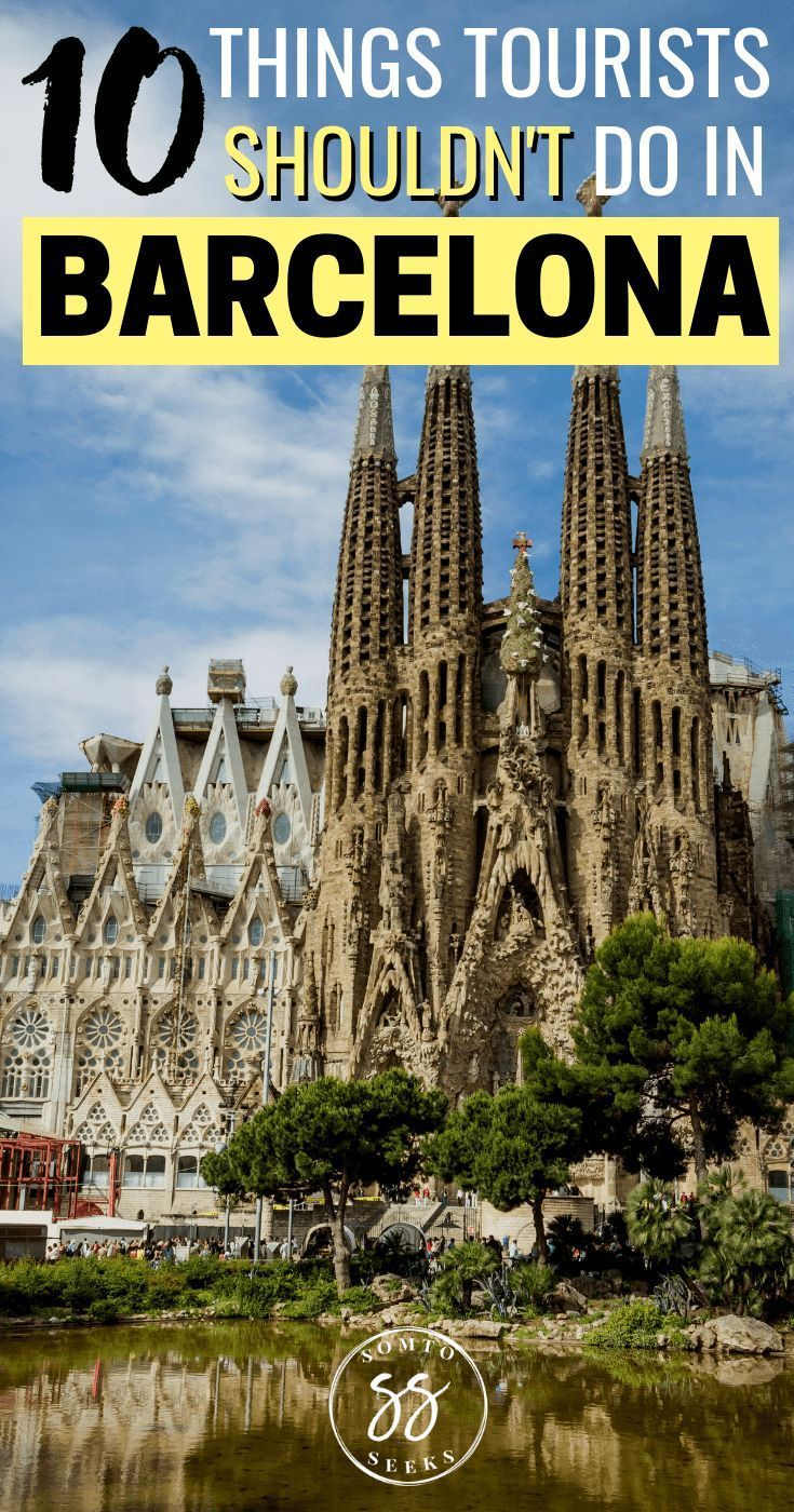 10 Things Not To Do As A Tourist In Barcelona Spain Travel Guide