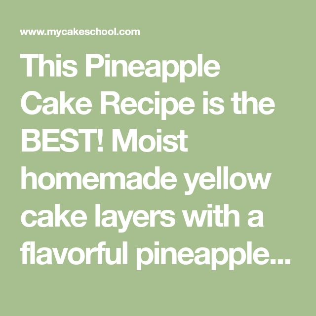 This Pineapple Cake Recipe is the BEST! Moist homemade yellow cake layers with a flavorful pineapple and cream filling and cream cheese frosting!