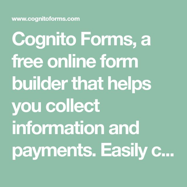 Cognito Forms A Free Online Form Builder That Helps You Collect Information And Payments Easily Create Feedback In 2020 Online Form Builder Form Builder Online Form