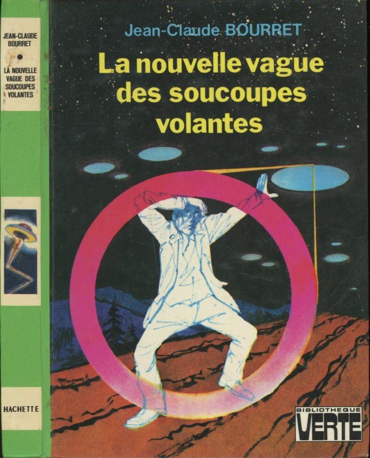 Pierre Leroy - La Nouvelle vague des soucoupes volantes,Jean-Claude Bourret, Hachette Bibliothèque Verte Senior 1977