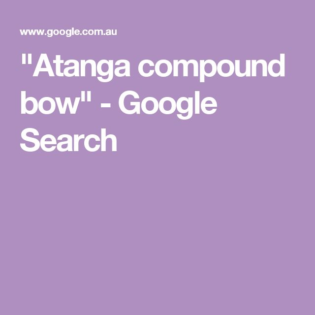 """Atanga compound bow"" - Google Search"