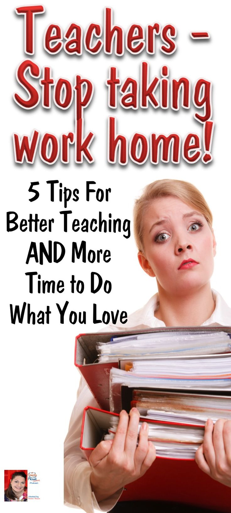 Tips for Teachers - STOP taking work home!  It IS possible!
