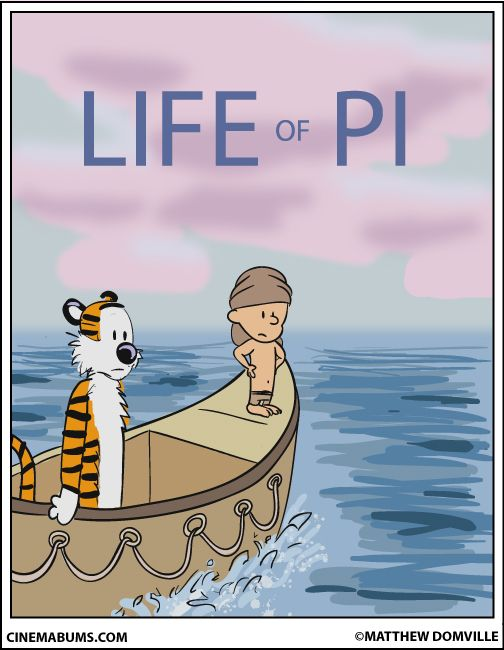 Calvin and Hobbes Life of Pi - If the book had been about these two it would have been a MUCH better read. :-)