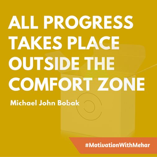 All progress takes place outside the comfort zone.   #MotivationWithMehar #leadership #Success #Motivation #Quotes #Startup