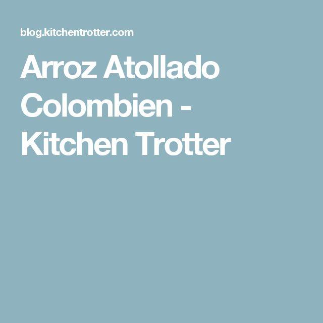 Arroz Atollado Colombien - Kitchen Trotter