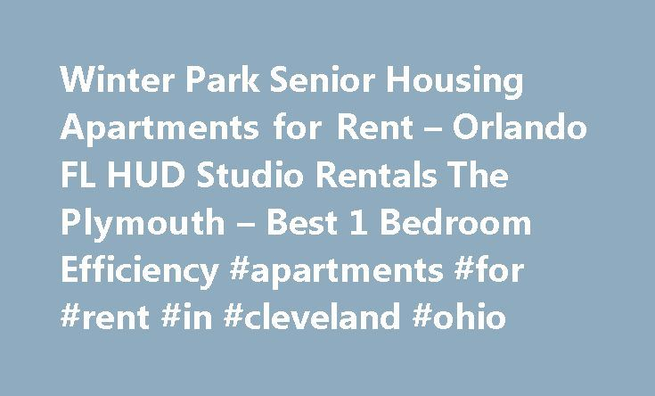 Winter Park Senior Housing Apartments for Rent – Orlando FL HUD Studio Rentals The Plymouth – Best 1 Bedroom Efficiency #apartments #for #rent #in #cleveland #ohio http://apartment.remmont.com/winter-park-senior-housing-apartments-for-rent-orlando-fl-hud-studio-rentals-the-plymouth-best-1-bedroom-efficiency-apartments-for-rent-in-cleveland-ohio/  #hud apartments # Welcome to The Plymouth Apartments in Winter Park FL A Senior Living Community for Ages 62+ in Charming Winter Park, Florida. The…