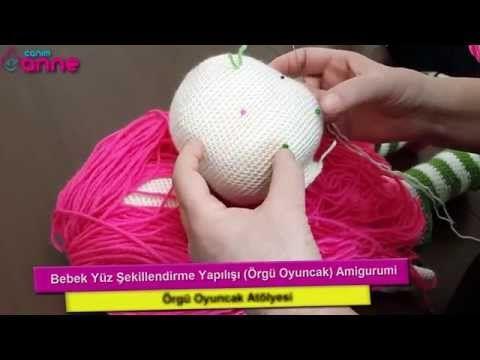Bebek Yüz Şekillendirme Yapılışı Örgü Oyuncak Amigurumi - YouTube