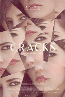 Cracks. Movie to see about the lives & relationships among girls at an elite British boarding school.
