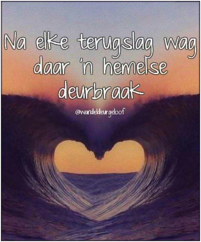 Na elke terugslag wag daar 'n hemelse deurbraak... @wandeldeurgeloof #Afrikaans #Heartaches&Hardships #iBelieve