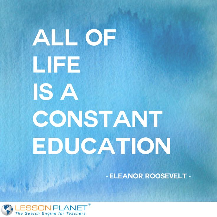 """All of life is a constant education."" ~ Eleanor Roosevelt #quote"
