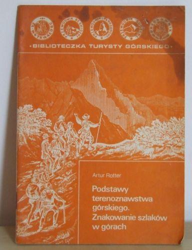 Artur Rotter, Podstawy terenoznawstwa górskiego. Znakowanie szlaków w górach
