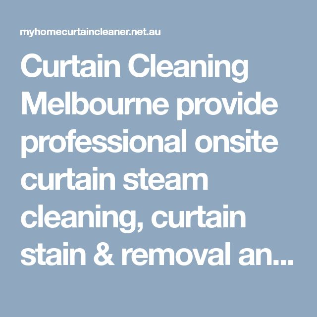 Curtain Cleaning Melbourne provide professional onsite curtain steam cleaning, curtain stain & removal and drapery cleaning services.