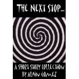 The Next Stop (3 complete short stories) (Kindle Edition)By Alain Gomez