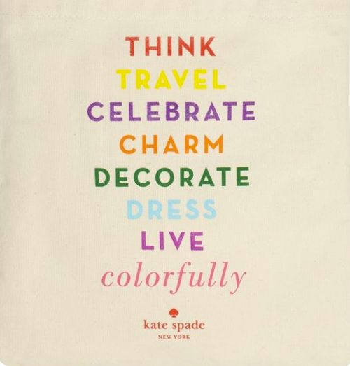 new year's motto.: Inspiration, Life, Quotes, Wisdom, Things, Live Colorfully, Kate Spade, Katespade