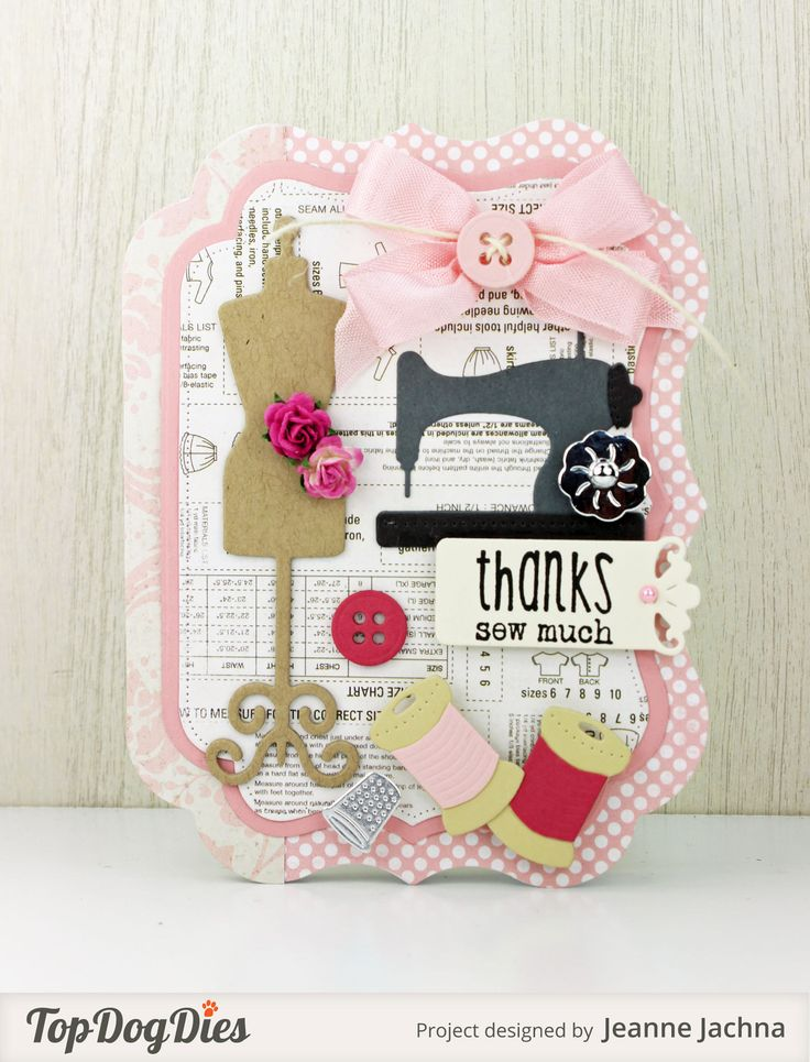 Jeanne Jachna used our Top Dog Dies Sew Much Fun die set and Signature Antique die set  to make this adorable Thank You card.