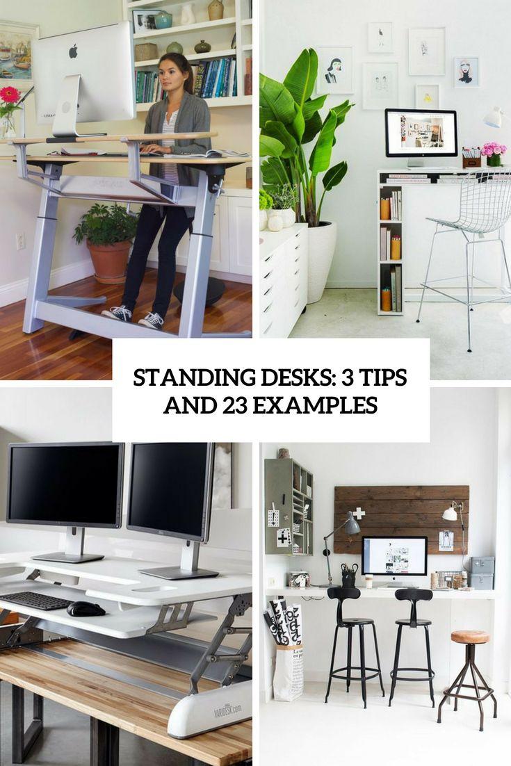 Standing Desks 3 Tips And 23 Cool Examples Desk Standing Desk