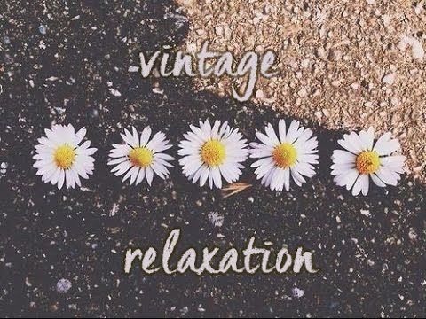 VINTAGE RELAXATION MUSIC ¦ vinyl record calming music ☯ sleep, yoga, spa...