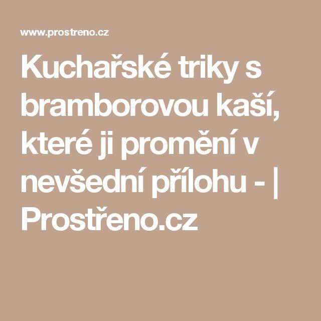 Kuchařské triky s bramborovou kaší, které ji promění v nevšední přílohu -   Prostřeno.cz