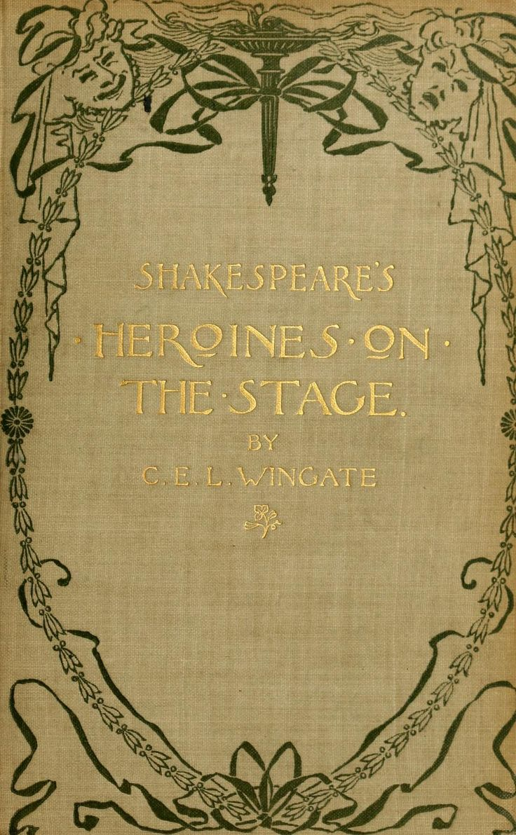 'shakespeare's Heroines On The Stage' By Cel Wingate Ty Crowell; New  York