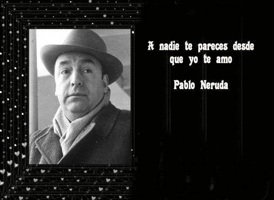 Frases y poemas de Pablo Neruda cortos de Amor | Frases para whatsapp