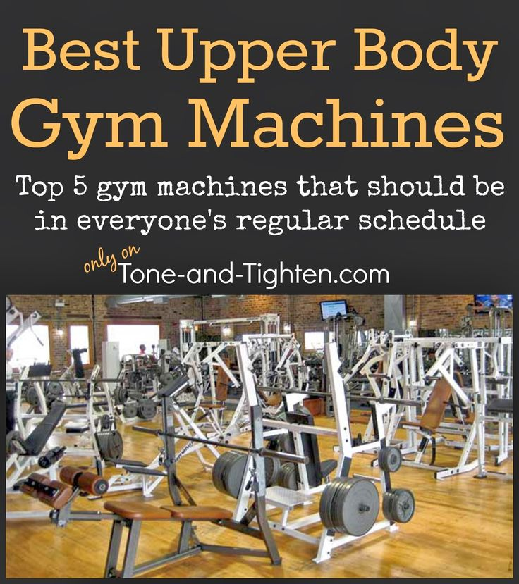 Top 5 Best Gym Machines For Upper Body! Pictures and tutorials on Tone-and-Tighten.com #fitness #workout