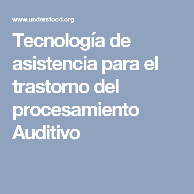 Tecnología de asistencia para el trastorno del procesamiento Auditivo