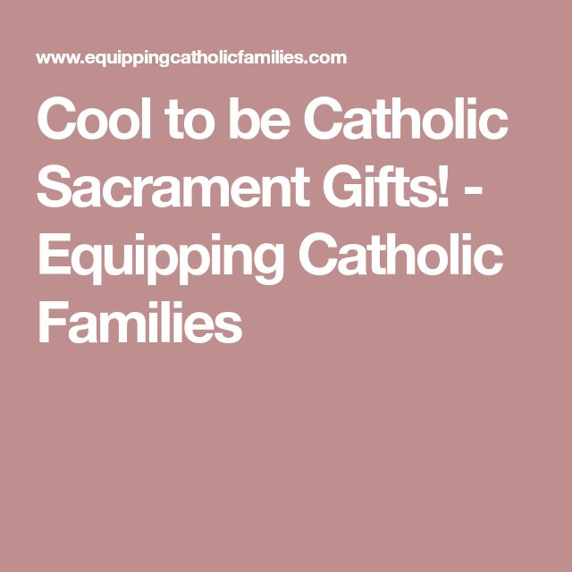 Cool to be Catholic Sacrament Gifts! - Equipping Catholic Families