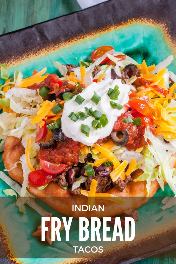 Instead of regular tacos, try Homemade Indian Fry Bread Tacos for dinner!