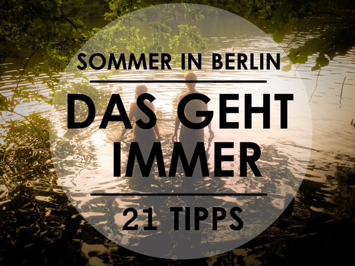 Freunde des warmen Wetters, es ist Sommer! Die Stadt leuchtet so schön wie zu keiner anderen Jahreszeit und eigentlich ließe sich fast jede Ver