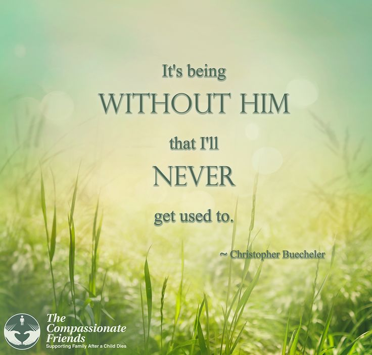 Being With Him Quotes: 17 Best Grief Quotes Child On Pinterest