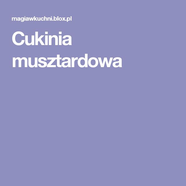 Cukinia musztardowa