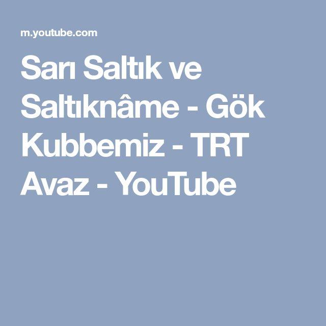 Sarı Saltık ve Saltıknâme - Gök Kubbemiz - TRT Avaz - YouTube