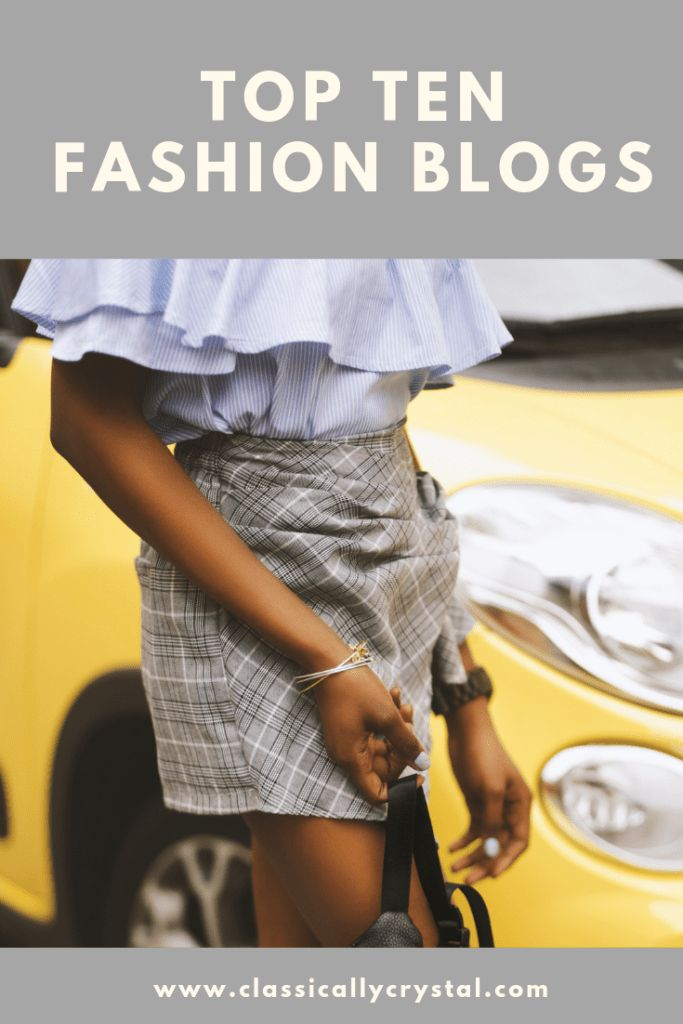 Top 10 Fashion Blogs -  The best fashion bloggers to follow for women. I give you the top 10 fashion blogs for fashion and style inspiration. #fashion...