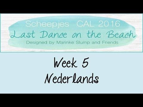 Week 5 NL - Last dance on the beach - Scheepjes CAL 2016 (Nederlands) - YouTube